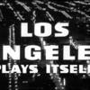 トム・アンダーセン『Los Angeles Plays Itself』