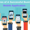 Features of A Successful Business Mobile Application
