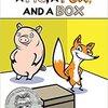 A Pig, A Fox, And A Box  by  Jonathon Fenske