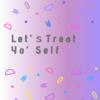 Let'sTreat Yo' Self !! ~おすしによるおすしのためのセルフケア~