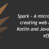 名前がカッコいいだけじゃない!超軽量フレームワークSparkで簡単WEBアプリケーション
