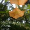 Hawaiian Quilt Show.