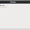 Shoes ; GUI Library ; Ruby