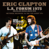 ERIC CLAPTON - L.A. FORUM 1975: MIKE MILLARD ORIGINAL MASTER TAPES