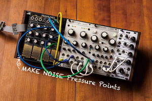 今月のモジュラー・シンセ:MAKE NOISE Pressure Points 〜第9回 Patch The World For Peace