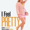 映画 I Feel Pretty