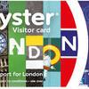 ロンドン観光のマストアイテムのこの1枚。ビジター・オイスター・カード