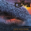The Crown / Cobra Speed Venom