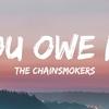 【和訳/歌詞】You Owe Me/The Chainsmoker(チェインスモーカーズ)