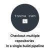 Azure Pipelinesで複数のリポジトリを使ったビルドパイプラインを構築する