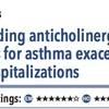 ACPJC:Therapeutics 喘息発作ではβ2刺激薬に加えて抗コリン薬を追加すると入院が減る