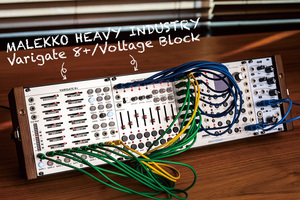 Patch The World For Peace 〜モジュラー・シンセを選ぶ理由〜第3回 MALEKKO HEAVY INDUSTRY Varigate 8+ / Voltage Block