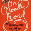 『On the Noodle Road : From Beijing to Rome, with Love and Pasta』Jen Lin-Liu(Riverhead Books)