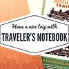 [ 旅行 ]トラベラーズノートで旅ノートを作ろう