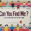 英語の絵本で一番読んだのは「Can you find me?」。どこにいるか探す絵本。