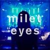 "『milet ONLINE LIVE ""eyes"" 2020』2020年 12月5日♪"