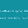 【Python】EEG(脳波)をカオス時系列解析、takensの埋め込み定理「2章」