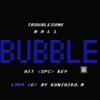 「BUBBLE」