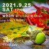2021.9.25 (SAT) whim @ しぶや 花魁 Oiran