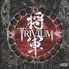 Trivium「Shogun」