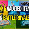List of the Top 5 Fortnite Vaulted Items