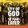 一つの映画、無数の人生――『City of God – 10 Years Later』感想
