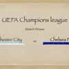 【マッチプレビュー :意地の勝負】UEFA チャンピオンズリーグ マンチェスター・シティ vs チェルシー