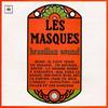 ヨーロッパ産ブラジリアンサウンドの最高傑作(とされている)ル・マスク