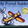 My Friend Rabbit はなうたうさぎ by Eric Rohmann
