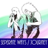 "Journey ""Separate Ways"""