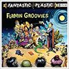 Fantastic Plastic | The Flamin' Groovies