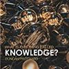 What Is This Thing Called Knowledge? 4th ed. の第一部の読書メモ