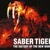 Saber Tiger「The History Of The New World」
