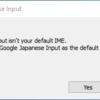 【解決済み】PC起動時、毎回Google Japanese Inputの設定をしなくてはいけない。