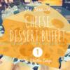 【ウェスティンホテル東京 ザ・テラス】チーズデザートブッフェ 2018年7月【レポート1】