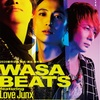 「WASABEATS featuring Love Junx」千葉涼平出演決定