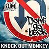 KNOCK OUT MONKEY/Don't go back