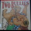 The Two Bullies -ふたりの力じまん-