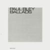 Paul Bley『Ballads』