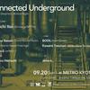 9/20 (Sun.) Connected Underground at Club Metro, Kyoto (Techno, Deep Tech, Minimal Night)