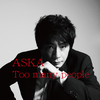 【C&A】ASKA『Too Many People』♪
