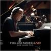 ボブ・ジェームス最新アルバム『Feel Like Making Live!』 ソロ/Fourplay時代の代表曲をハイレゾ/ライブレコーディングしたセルフカバーアルバム