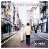 【おすすめ名盤 121】Oasis『(What's The Story) Morning Glory?』