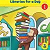 [多読]Librarian for a Day (Curious George)
