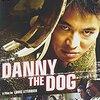 映画『ダニー・ザ・ドッグ』DANNY THE DOG 【評価】C ジェット・リー