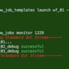 [Ansible/AWX]  起動したジョブをあとあから awx コマンドでモニターする(monitor サブコマンド)