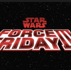 STAR WARS FORCE FRIDAY Ⅲ‼️