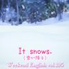 【週末英語#195】英語で「雪が降る・雪が積もる・雪かき」はなんて言う?