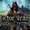 つれづれゲーム日記:『ヴィクター・ヴラン オーバーキルエディション』の巻