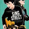 『シング・ストリート 未来への歌(2016)』Sing Street